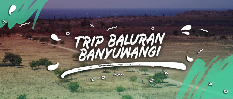 Trip Baluran Banyuwangi Paket Tour Banyuwangi Tour Wisata